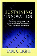 Sustaining Innovation (Jossey-Bass Nonprofit and Public Management Series) Cover