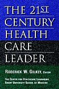 21st Century Health Care Leader