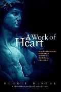 Work of Heart Understanding How God Shapes Spiritual Leaders