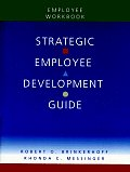 Strategic Employee Development Guide, Employee Workbook