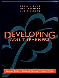 Developing Adult Learners Strategies for Teachers & Trainers