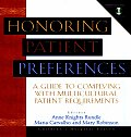Honoring Patient Preferences, Includes CD ROM: A Guide to Complying with Multicultural Patient Requirements with CDROM (Jossey-Bass Health Series)