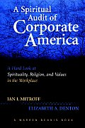 Spiritual Audit of Corporate America A Hard Look at Spirituality Religion & Values in the Workplace