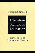 Christian Religious Education : Sharing Our Story and Vision (80 Edition)