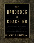 Handbook of Coaching A Comprehensive Resource Guide for Managers Executives Consultants & Human Resource Professionals