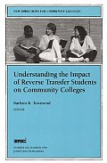 New Directions for Community Colleges, Understanding the Impact of Reverse Transfer Students on Comm