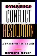 Dynamics of Conflict Resolution A Practitioners Guide