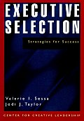 Executive Selection A Systematic Approach for Success A Center for Creative Leadership Book