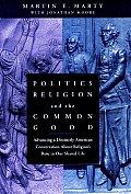 Politics Religion & the Common Good