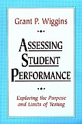 Assessing Student Performance: Exploring the Purpose and Limits of Testing (Jossey-Bass Education Series) Cover
