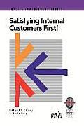 Satisfying Internal Customers First!