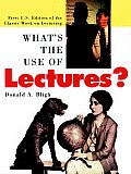 What's the Use of Lectures?: First U.S. Edition of the Classic Work on Lecturing (Jossey-Bass Higher and Adult Education)