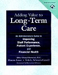 Adding Value To Long Term Care An Admin