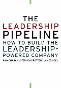 Leadership Pipeline How to Build the Leadership Powered Company