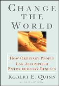 Change the World: How Ordinary People Can Accomplish Extraordinary Things (Jossey-Bass Business & Management)