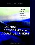 Planning Programs for Adult Learners A Practical Guide for Educators Trainers & Staff Developers