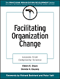 Facilitating Organization Change : Lessons From Complexity Science (01 Edition)