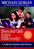 Boys and Girls Learn Differently!: The Best Kept Secret in Education