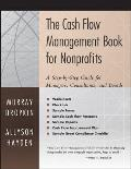 Cash Flow Management Book for Nonprofits A Step By Step Guide for Managers & Boards