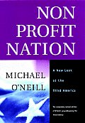 Nonprofit Nation : a New Look At the Third America ((Rev)02 Edition)