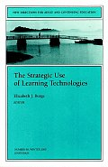 Strategic Use of Learning Technologies (01 Edition)