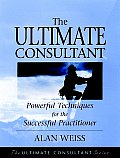 Ultimate Consultant Next Step Guide for the Successful Practitioner