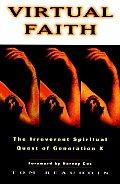 Virtual Faith The Irreverent Spiritual Quest of Generation X