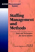 Staffing Management and Methods: Tools and Techniques for Nurse Leaders