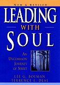 Leading with Soul An Uncommon Journey in Spirit
