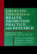 Emerging Theories in Health Promotion Practice & Research Strategies for Improving Public Health
