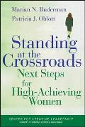 Standing at the Crossroads: Next Steps for High Achieving Women