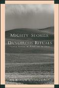 Mighty Stories Dangerous Rituals Weaving Together the Human & the Divine