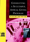 Conducting a Successful Annual Giving Program: A Comprehensive Guide and Resource