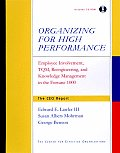 Organizing for High Performance: Employee Involvement, TQM, Re-Engineering, and Knowledge Management in the Fortune 1000 [With CDROM]