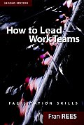 How To Lead Work Teams 2nd Edition Facilitation