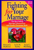 Fighting for Your Marriage Positive Steps for Preventing Divorce & Preserving a Lasting Love