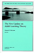 New Directions for Adult & Continuing Education #89: The New Update on Adult Learning Theory