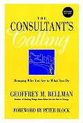 Consultants Calling Bringing Who You Are to What You Do New & Revised