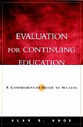 Evaluation for Continuing Education: A Comprehensive Guide to Success (Jossey-Bass Higher and Adult Education Series) Cover