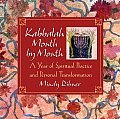 Kabbalah Month by Month A Year of Spiritual Practice & Personal Transformation