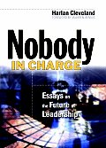 Nobody in Charge: Essays on the Future of Leadership (Warren Bennis Signature Series) Cover