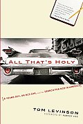 All Thats Holy A Young Guy an Old Car & the Search for God in America
