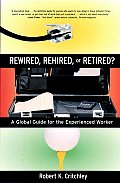 Rewired Rehired Or Retired A Global Guide To