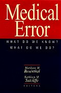 Medical Error What Do We Know What Do We Do