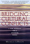 Bridging Cultural Conflicts A New Approach for a Changing World