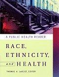 Race Ethnicity & Health A Public Health Reader