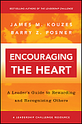 Encouraging the Heart: A Leader's Guide to Rewarding and Recognizing Others (Jossey-Bass Business & Management) Cover