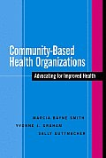 Community-Based Health Organizations: Advocating for Improved Health