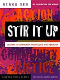 Stir It Up Lessons in Community Organizing & Advocacy