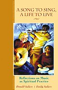 A Song to Sing, a Life to Live: Reflections on Music as Spiritual Practice (Practices of Faith Series)